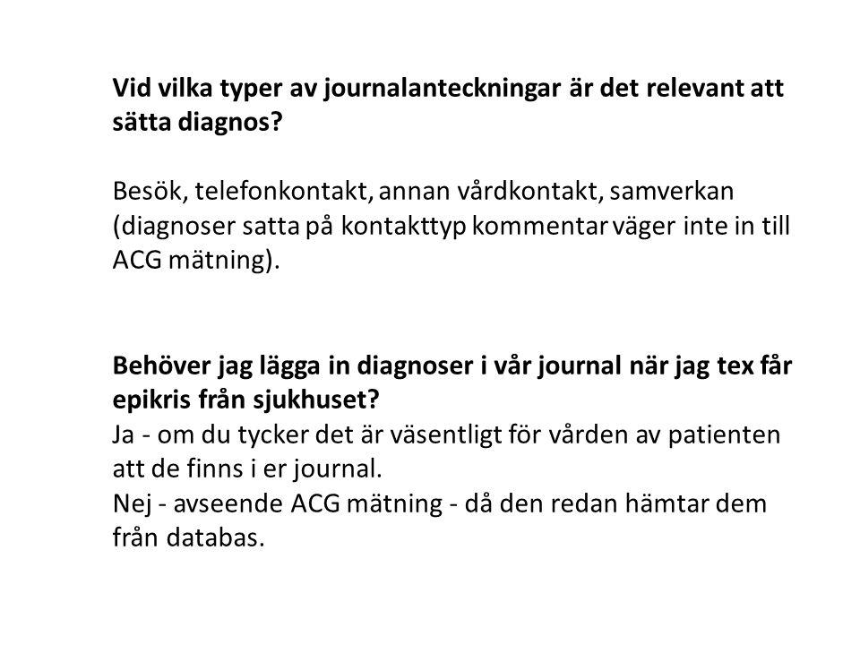 Vid vilka typer av journalanteckningar är det relevant att sätta diagnos? Besök, telefonkontakt, annan vårdkontakt, samverkan (diagnoser satta på kont