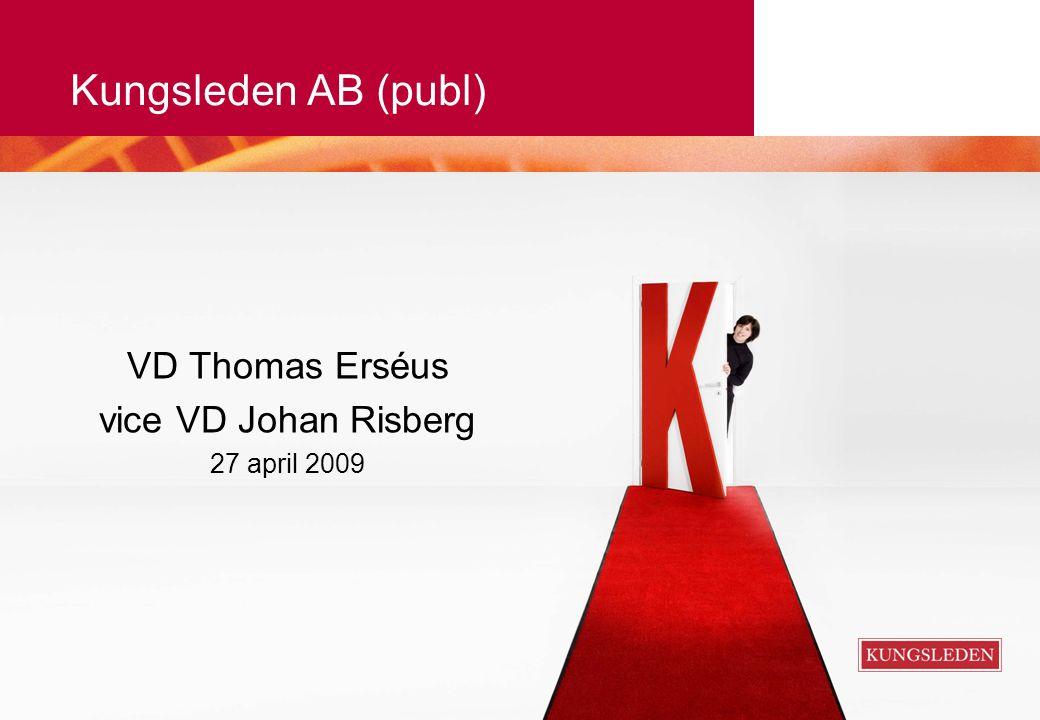 Kungsleden AB (publ) VD Thomas Erséus vice VD Johan Risberg 27 april 2009