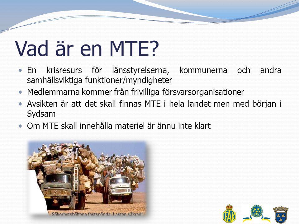 Vad är en MTE?  En krisresurs för länsstyrelserna, kommunerna och andra samhällsviktiga funktioner/myndigheter  Medlemmarna kommer från frivilliga f