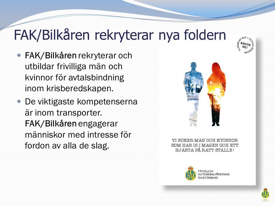 FAK/Bilkåren rekryterar nya foldern  FAK/Bilkåren rekryterar och utbildar frivilliga män och kvinnor för avtalsbindning inom krisberedskapen.  De vi