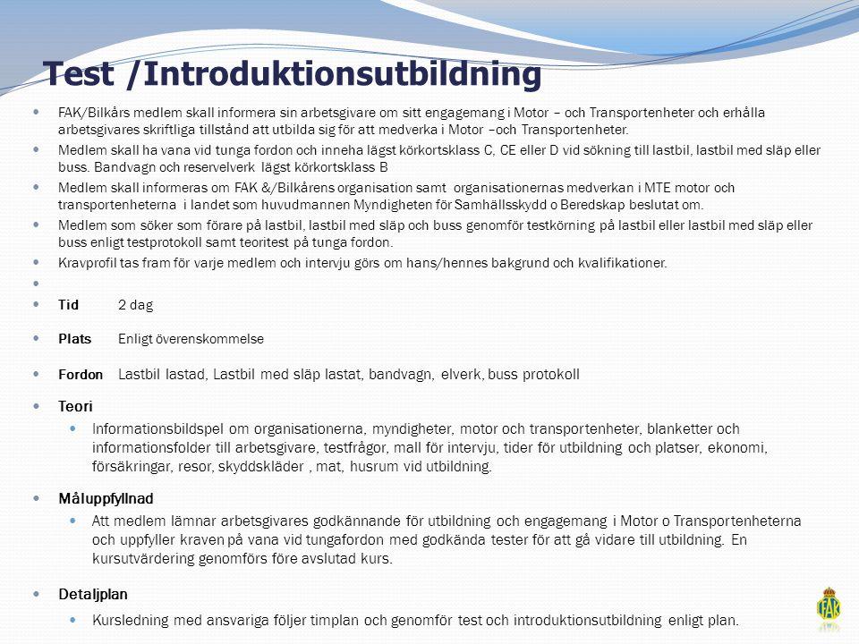 Test /Introduktionsutbildning  FAK/Bilkårs medlem skall informera sin arbetsgivare om sitt engagemang i Motor – och Transportenheter och erhålla arbe