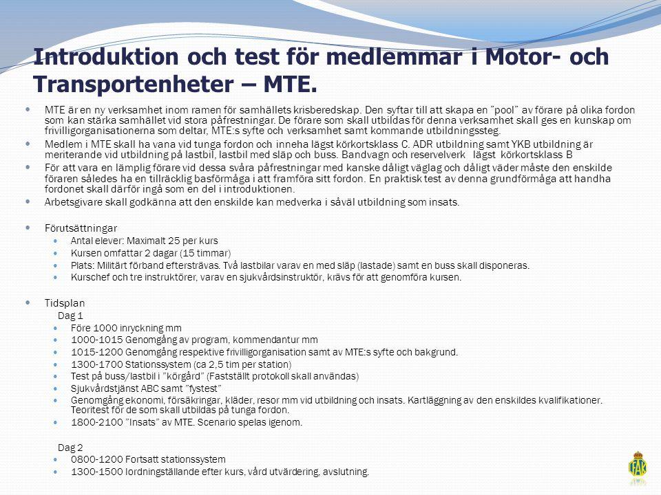 Introduktion och test för medlemmar i Motor- och Transportenheter – MTE.  MTE är en ny verksamhet inom ramen för samhällets krisberedskap. Den syftar