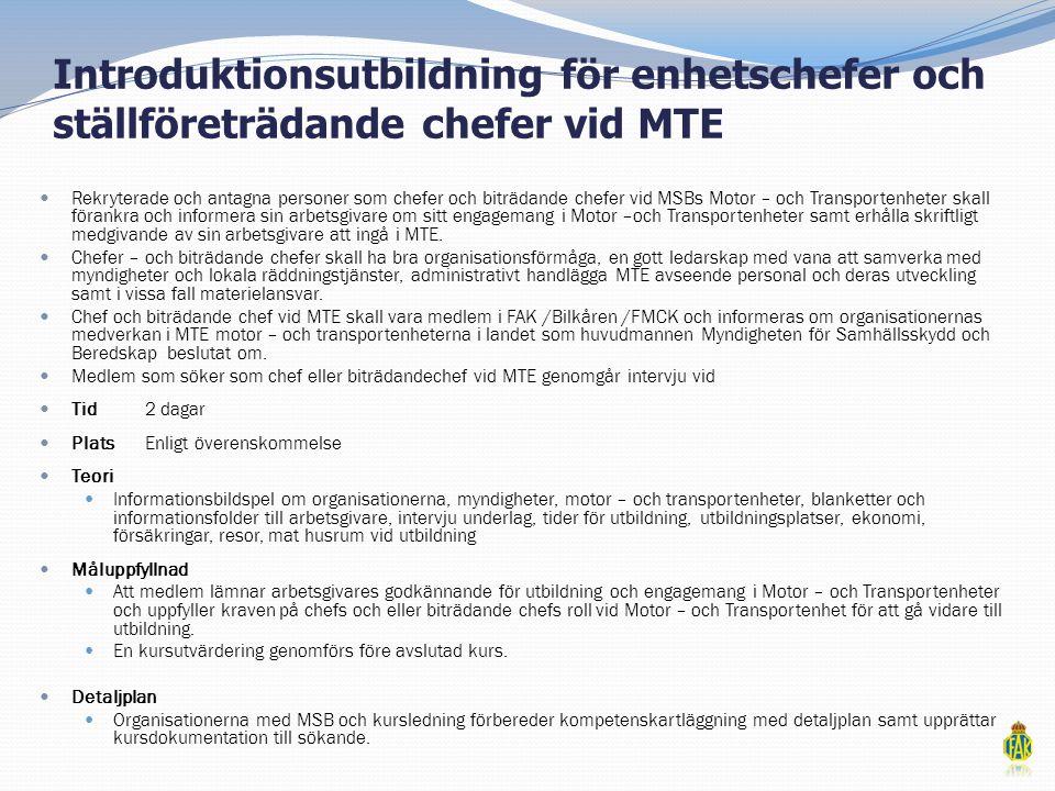 Introduktionsutbildning för enhetschefer och ställföreträdande chefer vid MTE  Rekryterade och antagna personer som chefer och biträdande chefer vid
