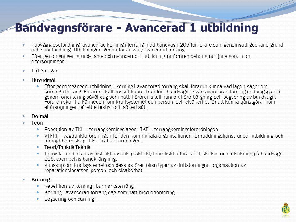 Bandvagnsförare - Avancerad 1 utbildning  Påbyggnadsutbildning avancerad körning i terräng med bandvagn 206 för förare som genomgått godkänd grund- o