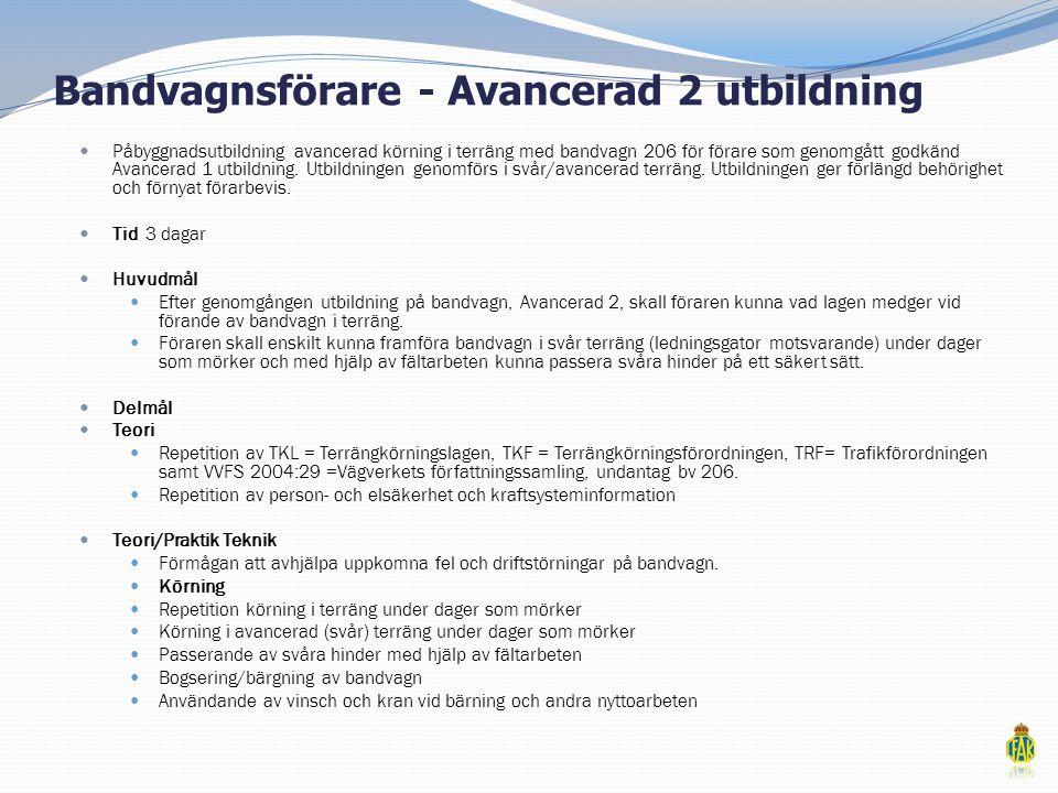 Bandvagnsförare - Avancerad 2 utbildning  Påbyggnadsutbildning avancerad körning i terräng med bandvagn 206 för förare som genomgått godkänd Avancera