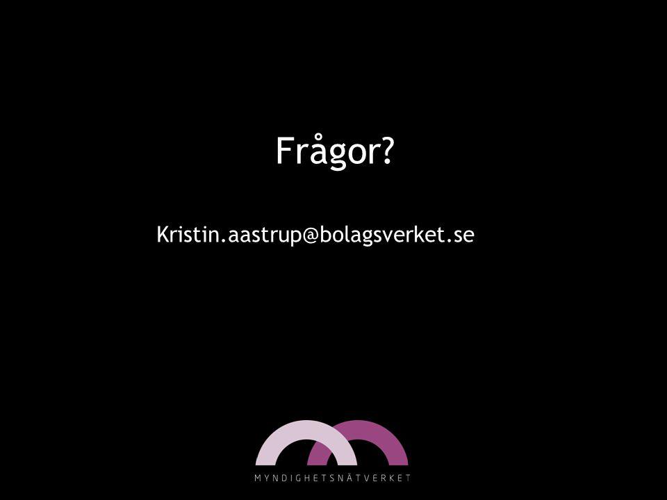 Frågor? Kristin.aastrup@bolagsverket.se