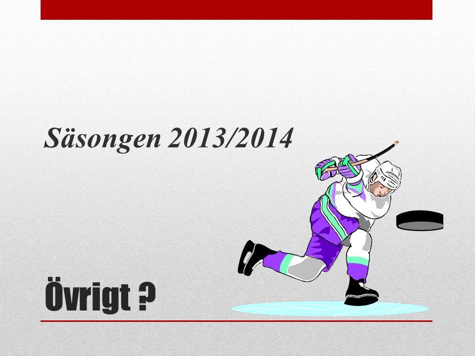 Övrigt ? Säsongen 2013/2014