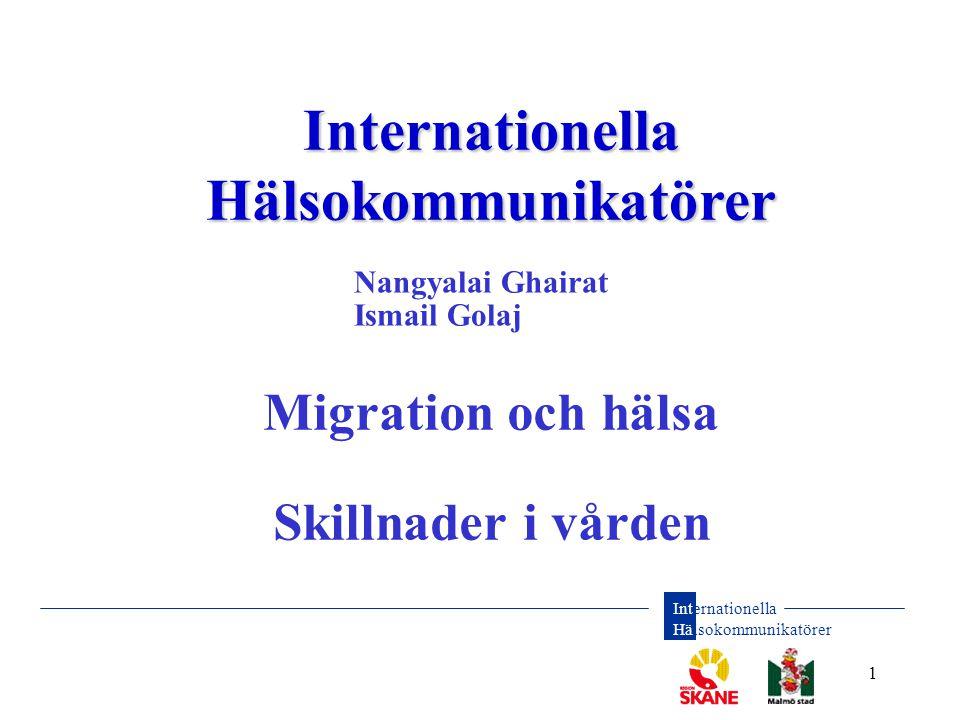 Internationella Hälsokommunikatörer 2 Bakgrund •En undersökning har visat att utlandsfödda har sämre hälsotillstånd än svenskfödda.