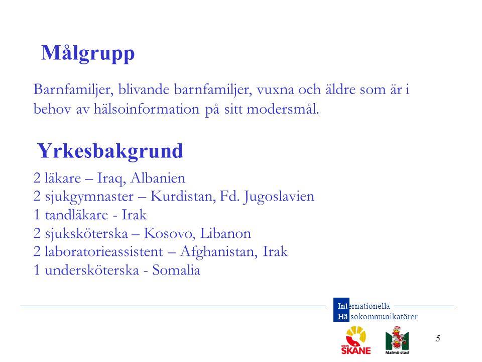 Internationella Hälsokommunikatörer 5 Barnfamiljer, blivande barnfamiljer, vuxna och äldre som är i behov av hälsoinformation på sitt modersmål. 2 läk