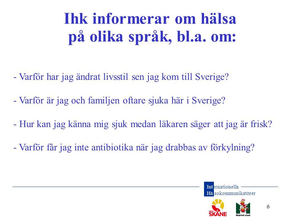 Internationella Hälsokommunikatörer 6 - Varför har jag ändrat livsstil sen jag kom till Sverige? - Varför är jag och familjen oftare sjuka här i Sveri