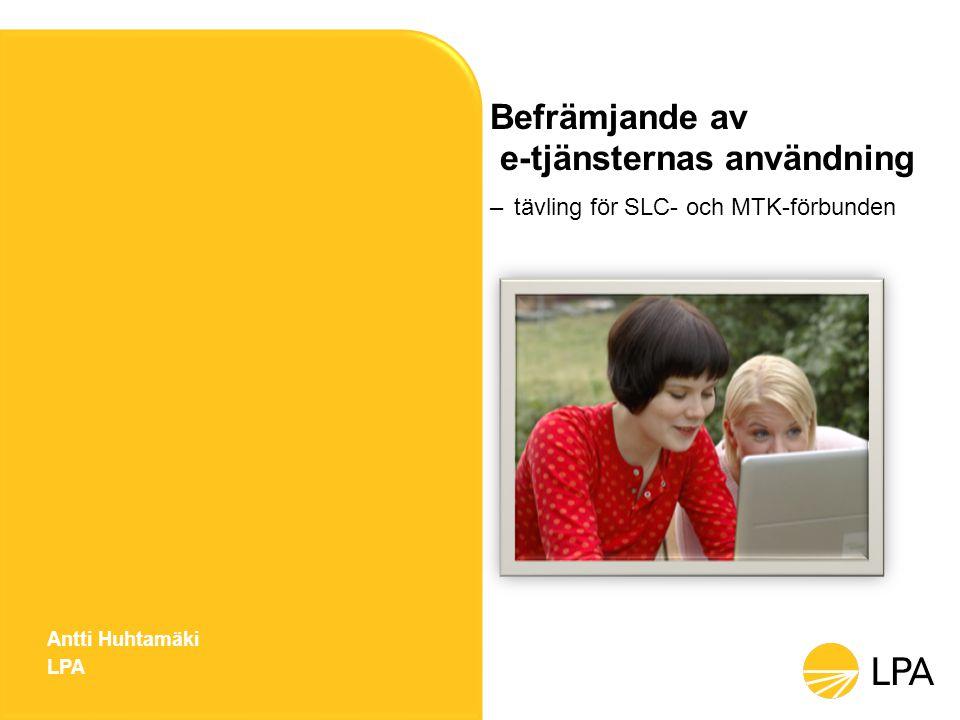 Befrämjande av e-tjänsternas användning – tävling för SLC- och MTK-förbunden Antti Huhtamäki LPA