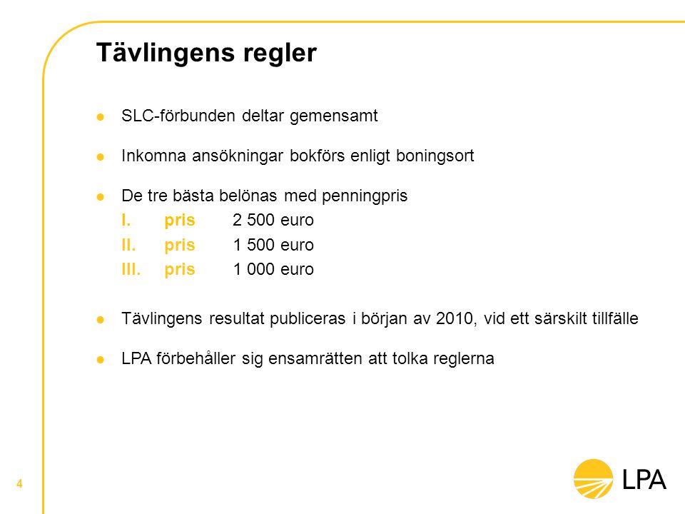 Tävlingens regler  SLC-förbunden deltar gemensamt  Inkomna ansökningar bokförs enligt boningsort  De tre bästa belönas med penningpris I.
