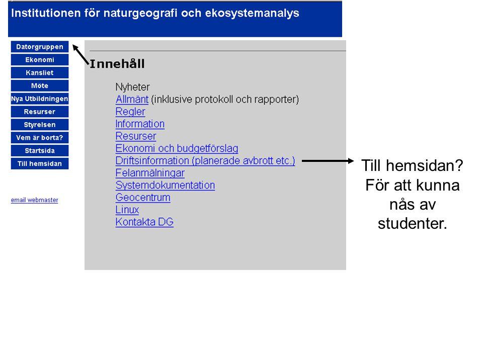 Till hemsidan För att kunna nås av studenter.