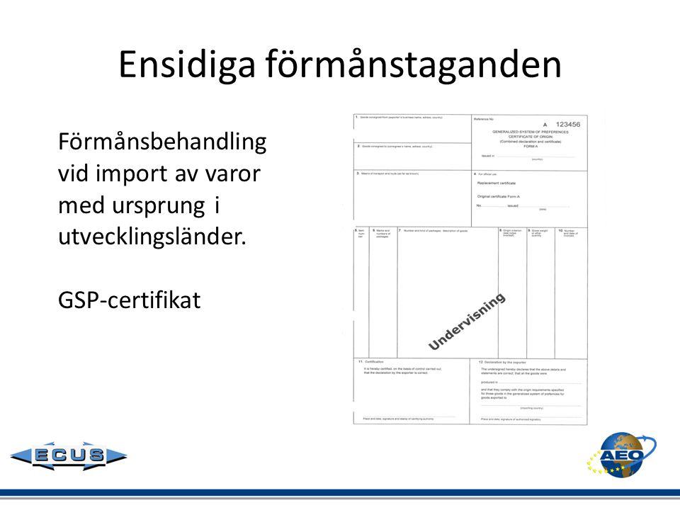 Ensidiga förmånstaganden Förmånsbehandling vid import av varor med ursprung i utvecklingsländer. GSP-certifikat