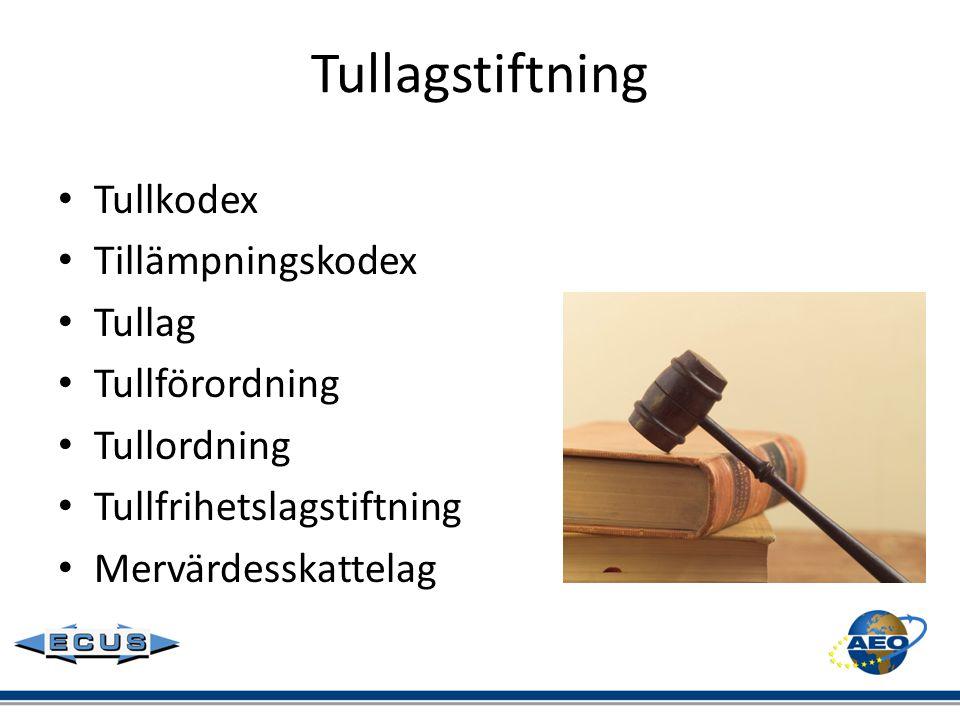 Tullagstiftning • Tullkodex • Tillämpningskodex • Tullag • Tullförordning • Tullordning • Tullfrihetslagstiftning • Mervärdesskattelag