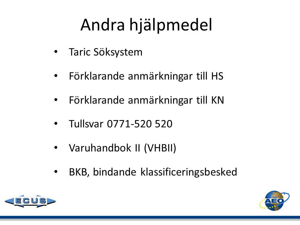 Andra hjälpmedel • Taric Söksystem • Förklarande anmärkningar till HS • Förklarande anmärkningar till KN • Tullsvar 0771-520 520 • Varuhandbok II(VHBI