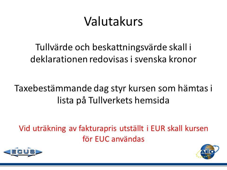 Valutakurs Tullvärde och beskattningsvärde skall i deklarationen redovisas i svenska kronor Taxebestämmande dag styr kursen som hämtas i lista på Tull