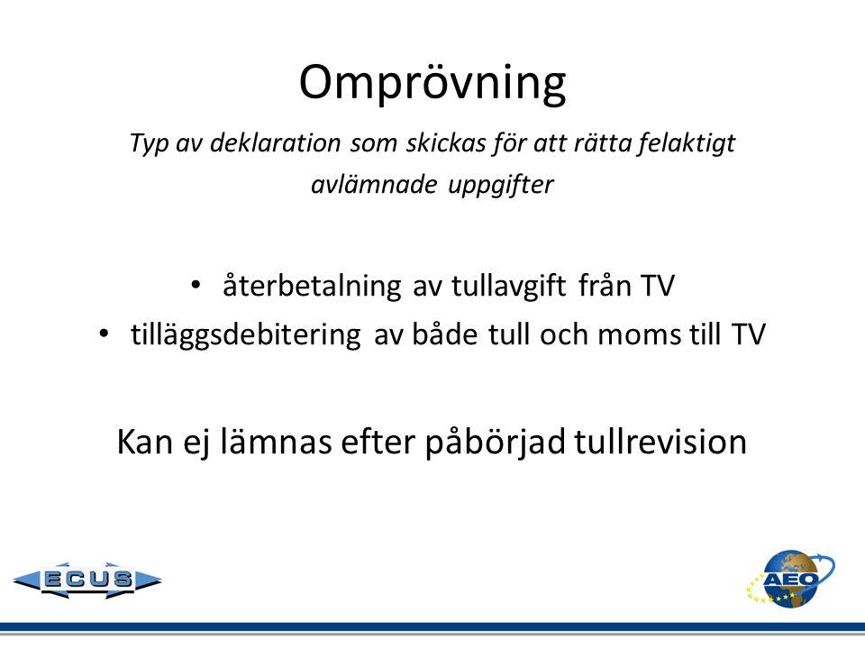Omprövning Typ av deklaration som skickas för att rätta felaktigt avlämnade uppgifter • återbetalning av tullavgift från TV • tilläggsdebitering av bå
