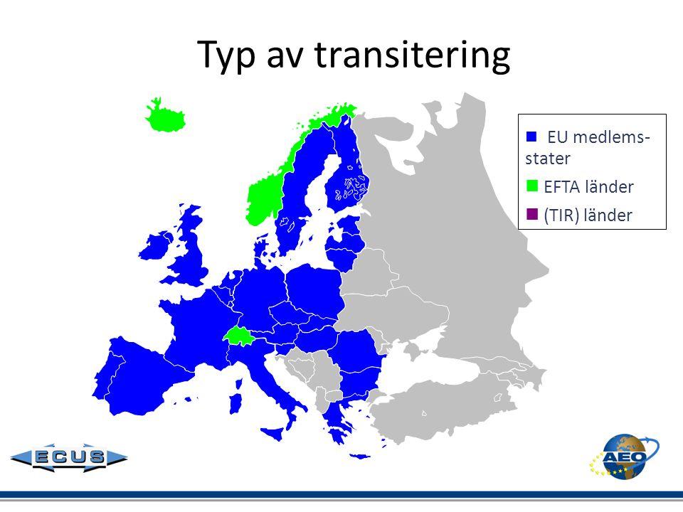 Typ av transitering  EU medlems- stater  EFTA länder  (TIR) länder