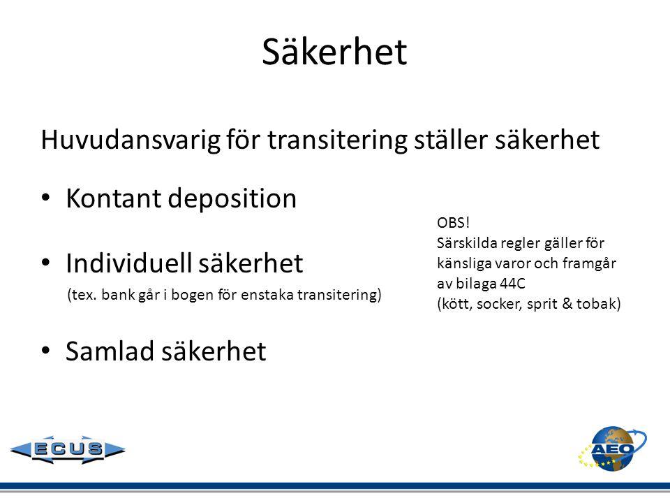 Säkerhet Huvudansvarig för transitering ställer säkerhet • Kontant deposition • Individuell säkerhet (tex. bank går i bogen för enstaka transitering)