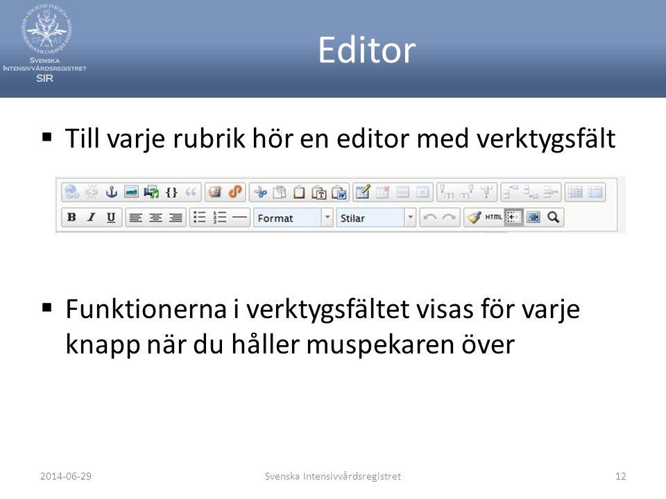 Editor  Till varje rubrik hör en editor med verktygsfält  Funktionerna i verktygsfältet visas för varje knapp när du håller muspekaren över Svenska