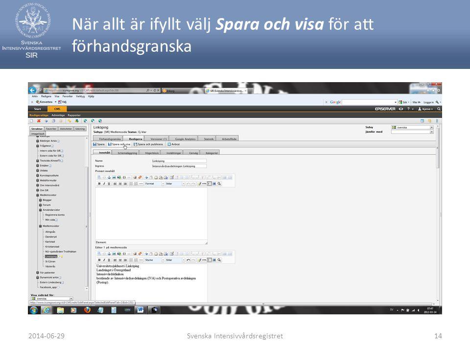 När allt är ifyllt välj Spara och visa för att förhandsgranska Svenska Intensivvårdsregistret142014-06-29