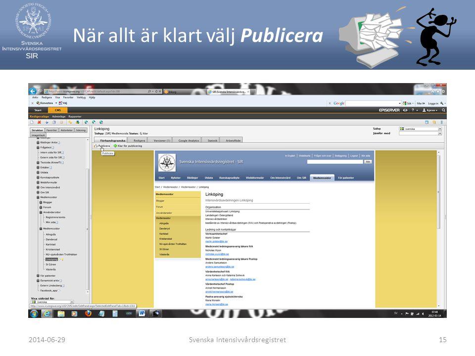När allt är klart välj Publicera Svenska Intensivvårdsregistret152014-06-29
