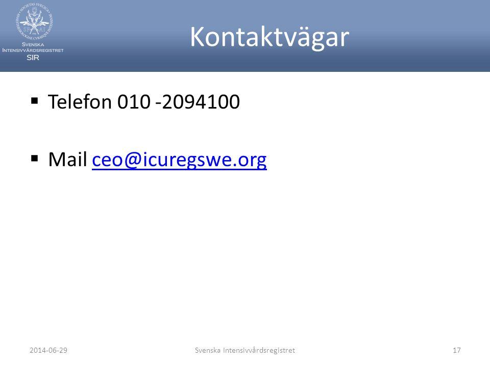 Kontaktvägar  Telefon 010 -2094100  Mail ceo@icuregswe.orgceo@icuregswe.org Svenska Intensivvårdsregistret172014-06-29