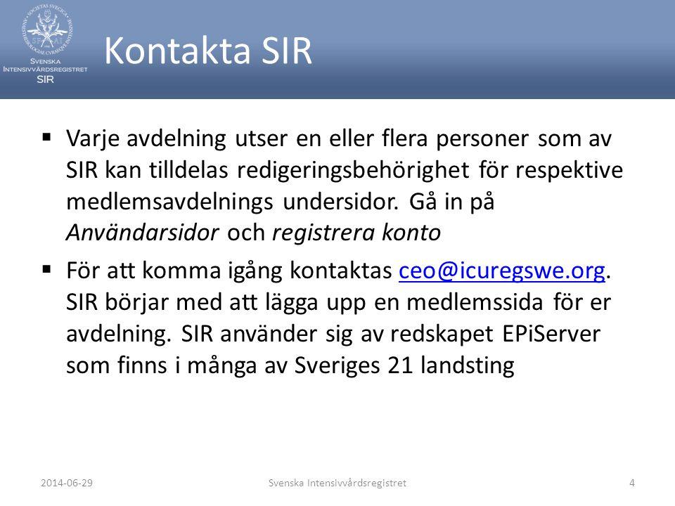När man loggat in sig så hamnar man på Min sida. Svenska Intensivvårdsregistret52014-06-29
