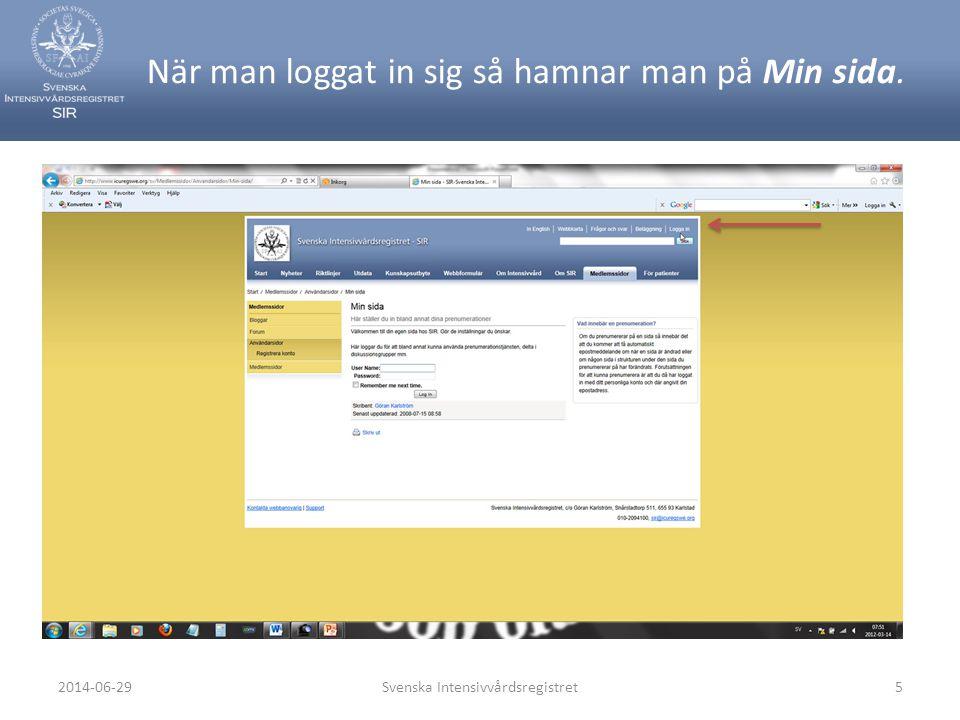 Välj länken Medlemssidor och aktuell Medlemsavdelning. Svenska Intensivvårdsregistret62014-06-29