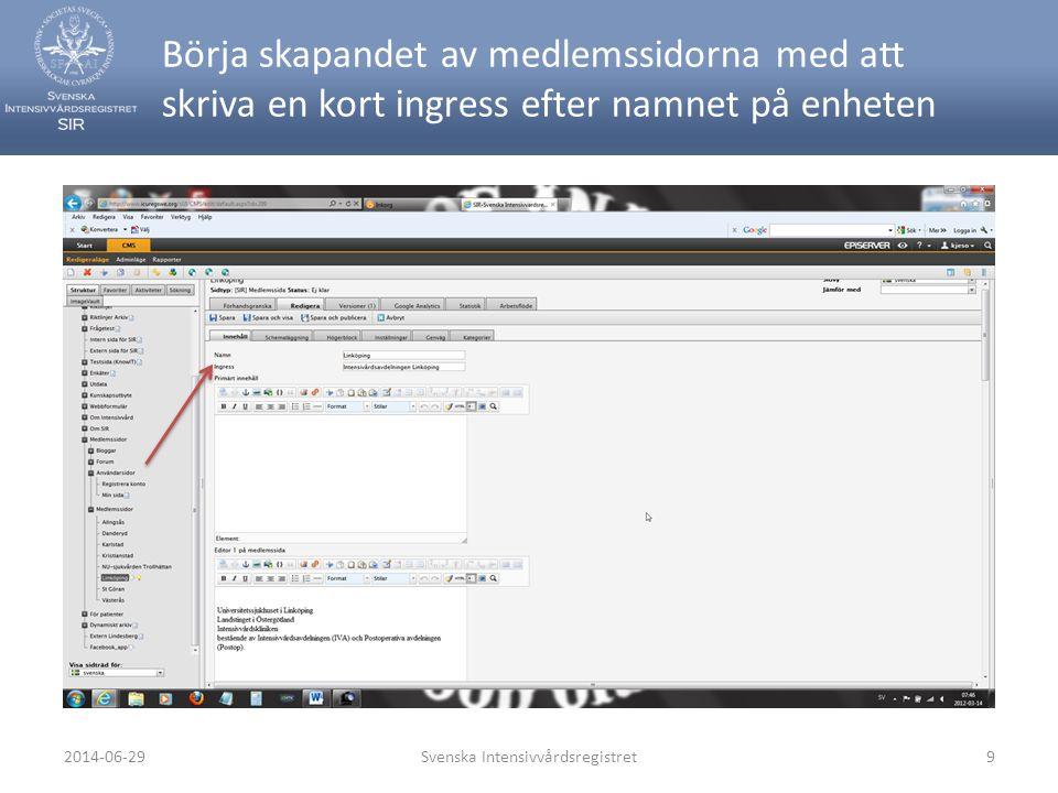 Börja skapandet av medlemssidorna med att skriva en kort ingress efter namnet på enheten Svenska Intensivvårdsregistret92014-06-29