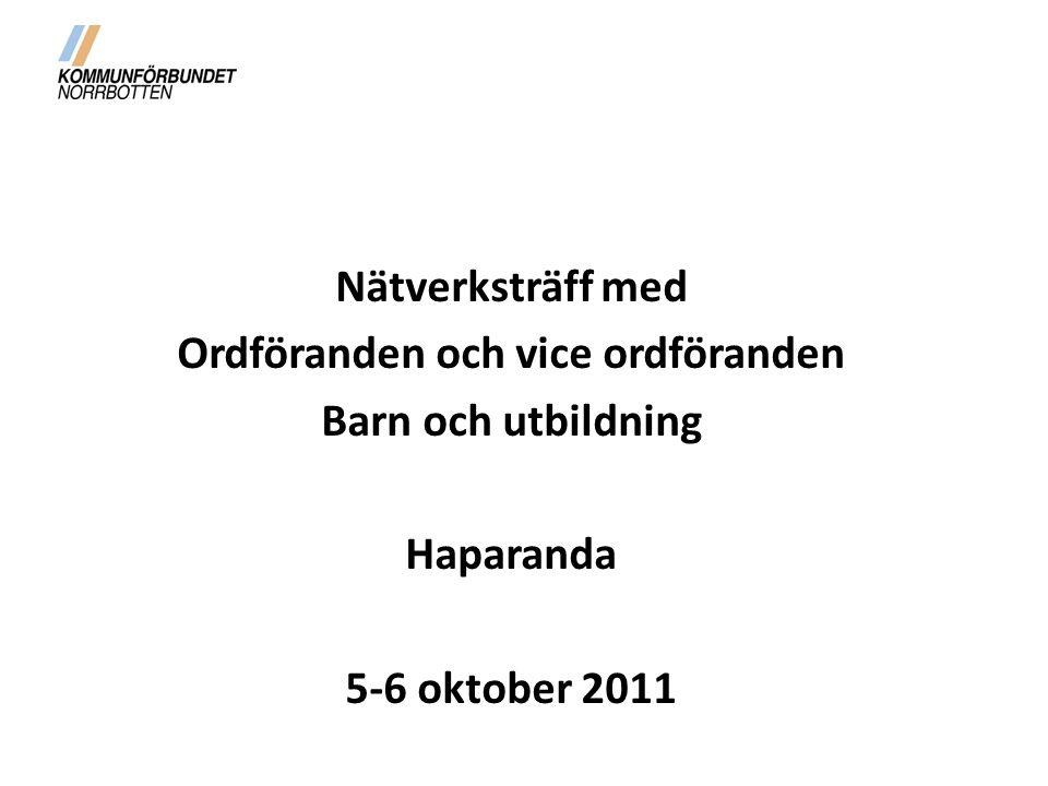 Nätverksträff med Ordföranden och vice ordföranden Barn och utbildning Haparanda 5-6 oktober 2011