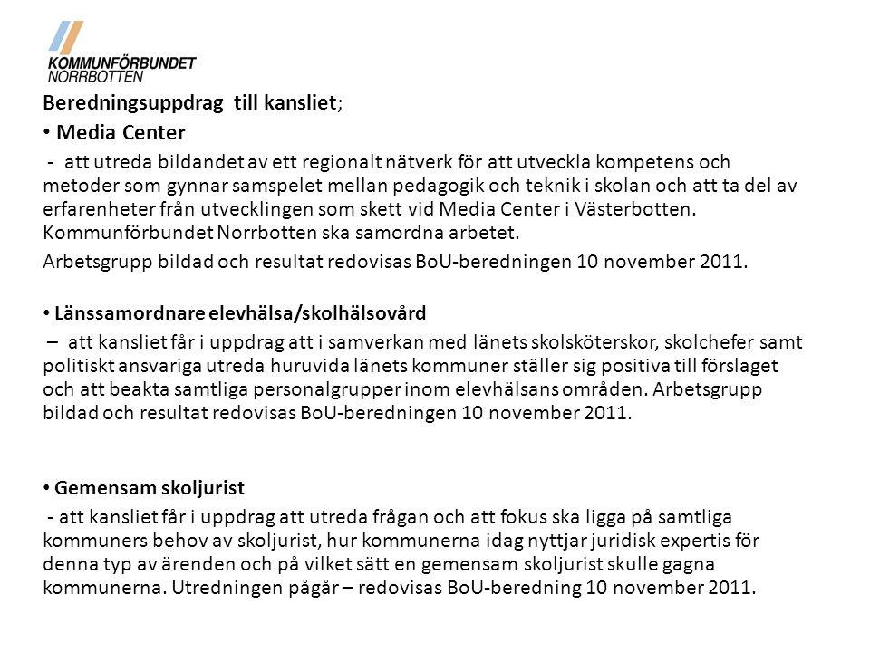 Beredningsuppdrag till kansliet; • Media Center - att utreda bildandet av ett regionalt nätverk för att utveckla kompetens och metoder som gynnar samspelet mellan pedagogik och teknik i skolan och att ta del av erfarenheter från utvecklingen som skett vid Media Center i Västerbotten.