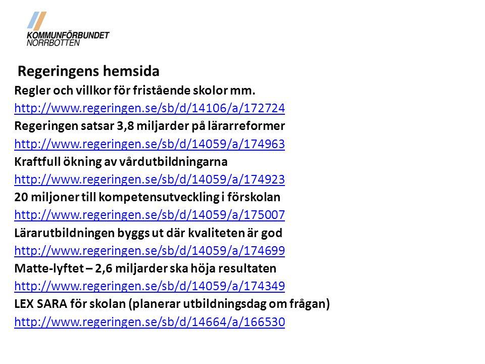 Regeringens hemsida Regler och villkor för fristående skolor mm.