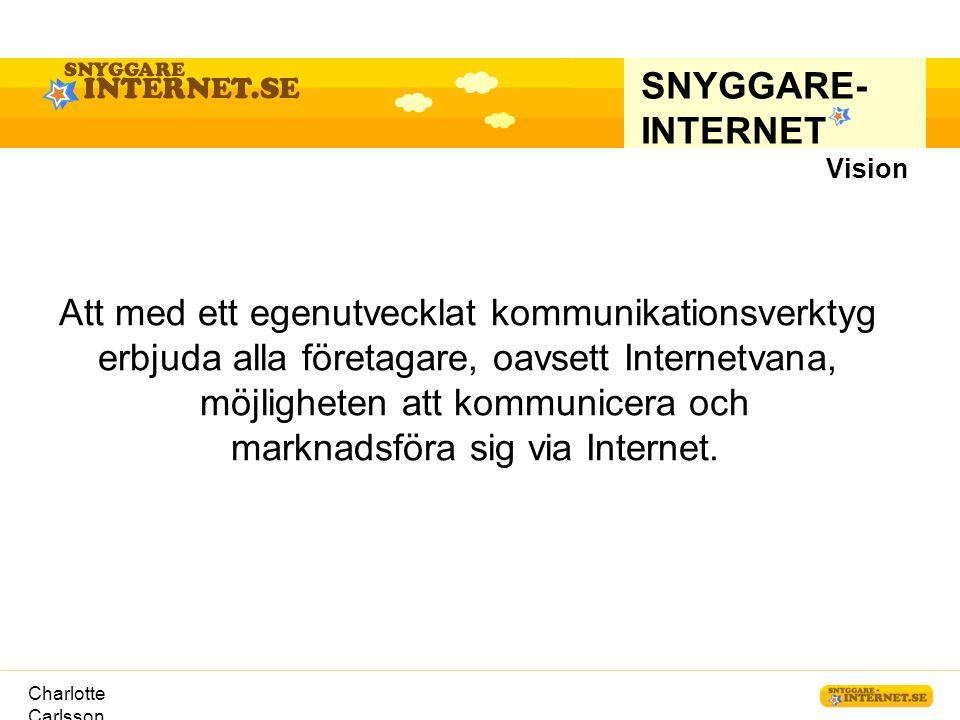 Charlotte Carlsson SNYGGARE- INTERNET Så funkar det.