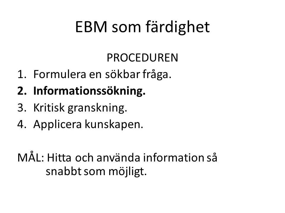 EBM som färdighet PROCEDUREN 1.Formulera en sökbar fråga.