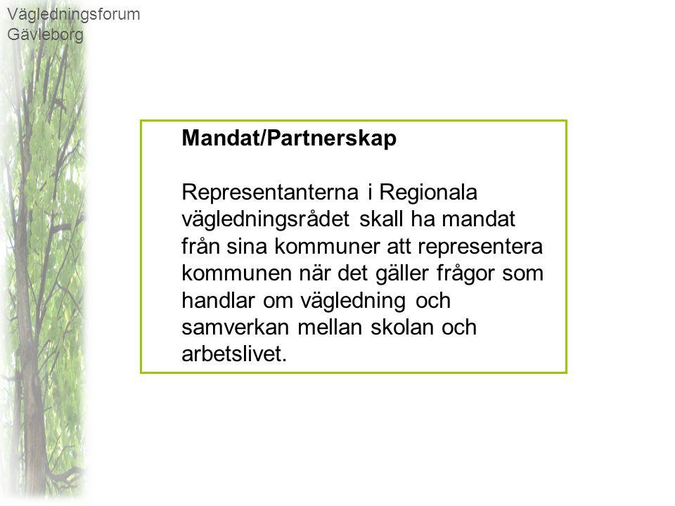Mandat/Partnerskap Representanterna i Regionala vägledningsrådet skall ha mandat från sina kommuner att representera kommunen när det gäller frågor so