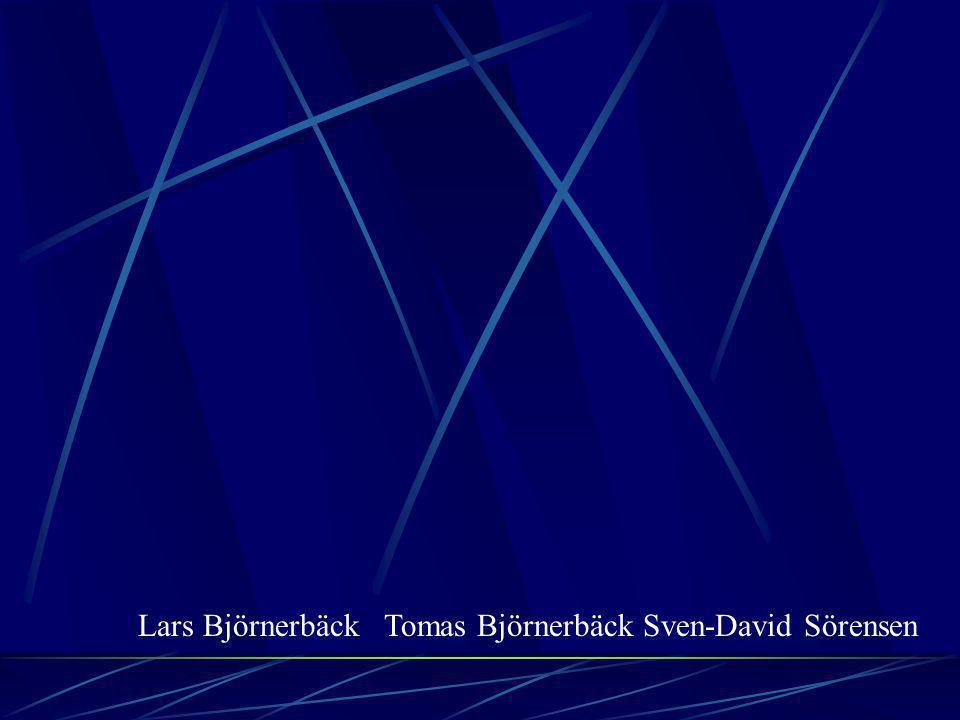 Lars Björnerbäck Tomas Björnerbäck Sven-David Sörensen