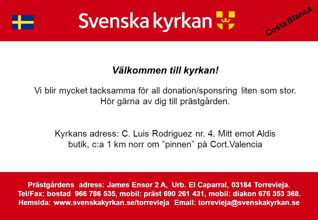 Costa Blanca Prästgårdens adress: James Ensor 2 A, Urb.
