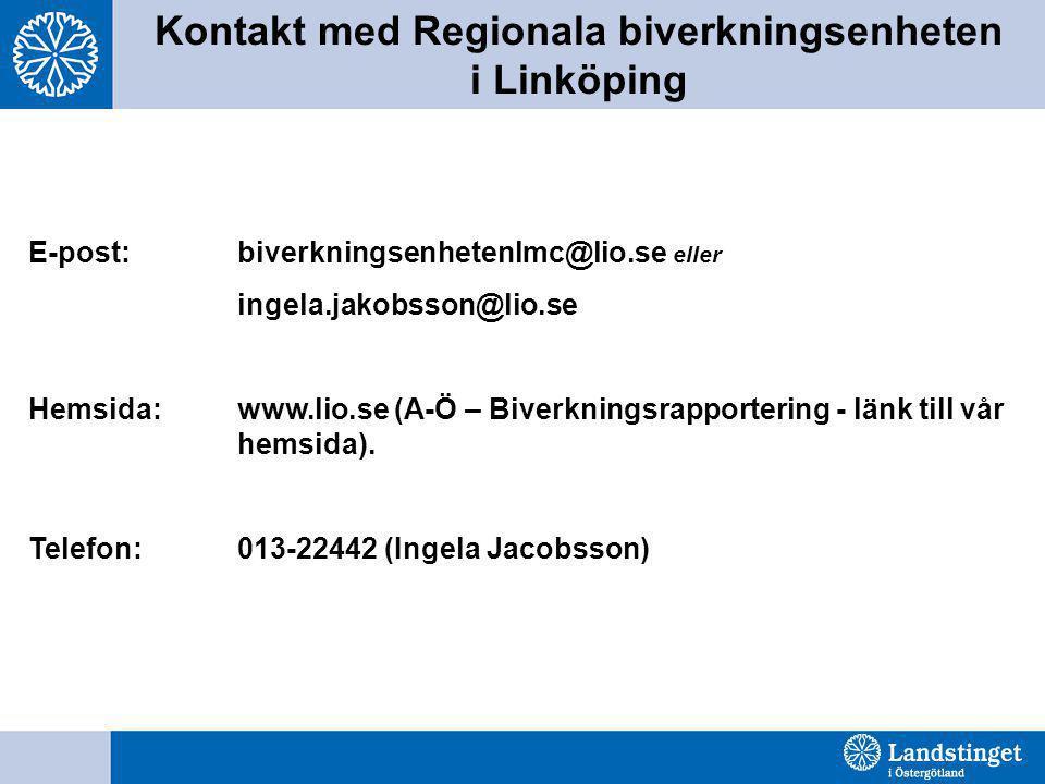Kontakt med Regionala biverkningsenheten i Linköping E-post: biverkningsenhetenlmc@lio.se eller ingela.jakobsson@lio.se Hemsida: www.lio.se (A-Ö – Biv