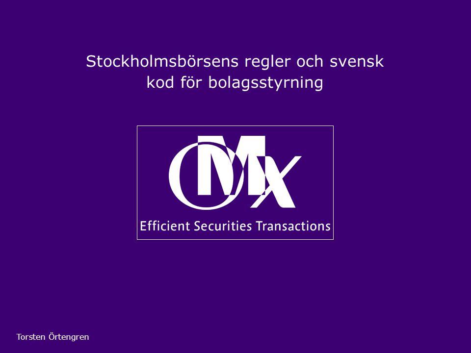 Stockholmsbörsens regler och svensk kod för bolagsstyrning Torsten Örtengren