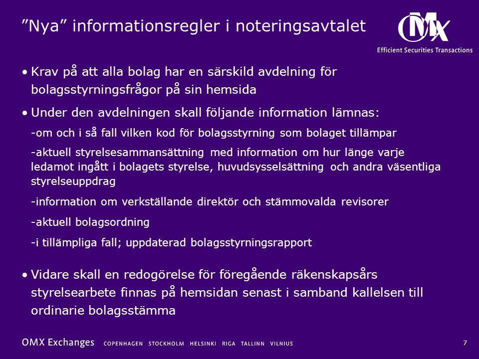 """7 """"Nya"""" informationsregler i noteringsavtalet •Krav på att alla bolag har en särskild avdelning för bolagsstyrningsfrågor på sin hemsida •Under den av"""