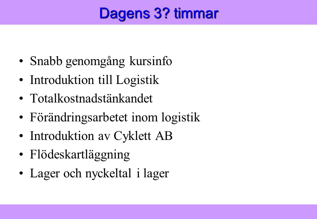 Modern Logistik Aronsson, Ekdahl, Oskarsson, Modern Logistik Aronsson, Ekdahl, Oskarsson, © Liber 2003 Varför har man lager •Fundera tillsammans med din bordsgranne