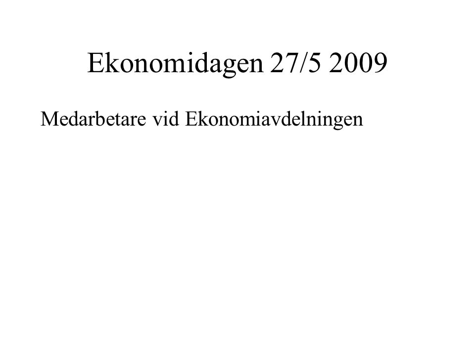 Medarbetare vid Ekonomiavdelningen Ekonomidagen 27/5 2009