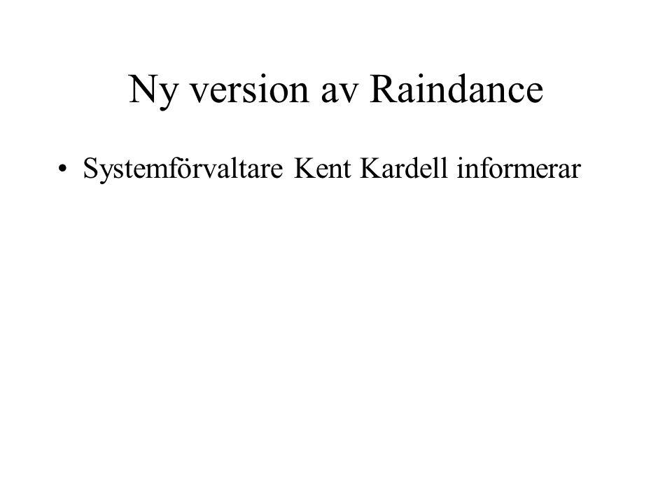 Ny version av Raindance •Systemförvaltare Kent Kardell informerar