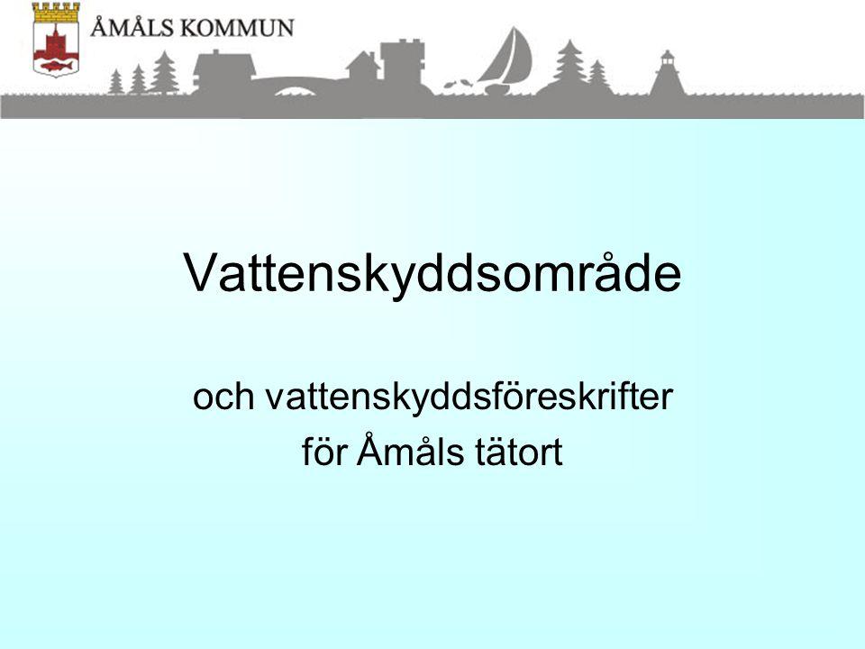 Vattenskyddsområde och vattenskyddsföreskrifter för Åmåls tätort