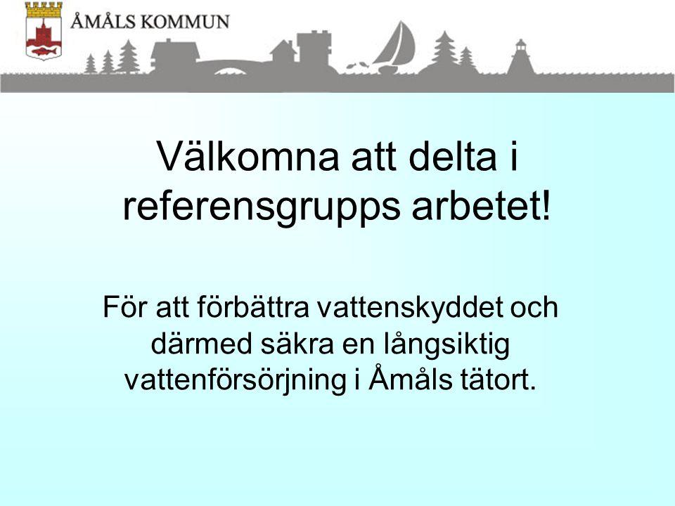 Välkomna att delta i referensgrupps arbetet! För att förbättra vattenskyddet och därmed säkra en långsiktig vattenförsörjning i Åmåls tätort.