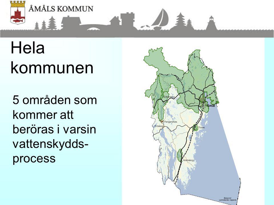 Hela kommunen 5 områden som kommer att beröras i varsin vattenskydds- process
