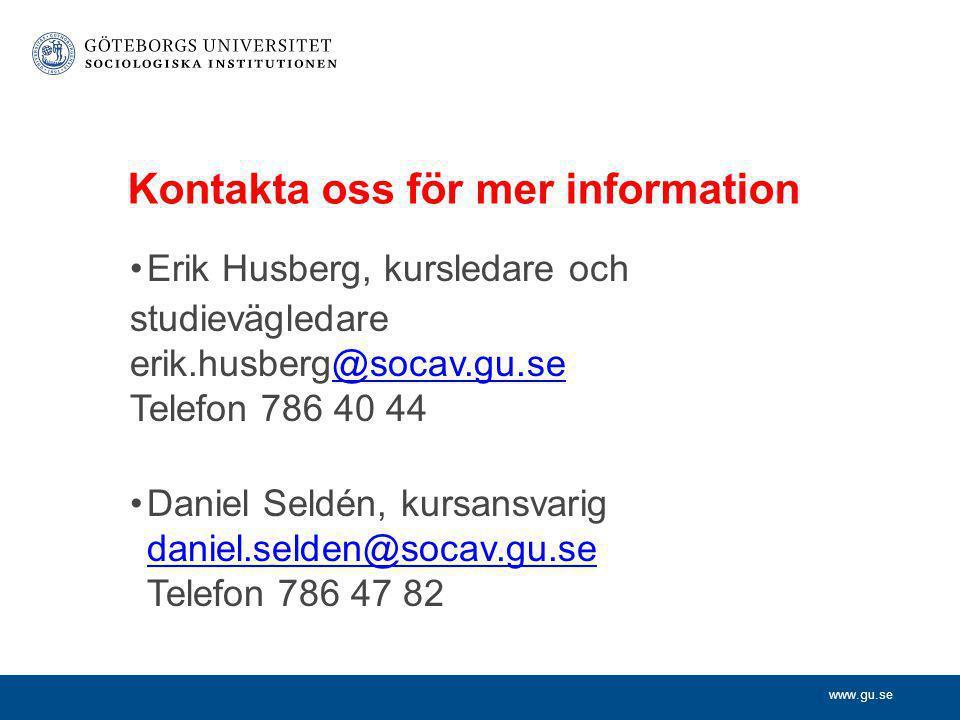 www.gu.se Kontakta oss för mer information •Erik Husberg, kursledare och studievägledare erik.husberg@socav.gu.se Telefon 786 40 44@socav.gu.se •Danie
