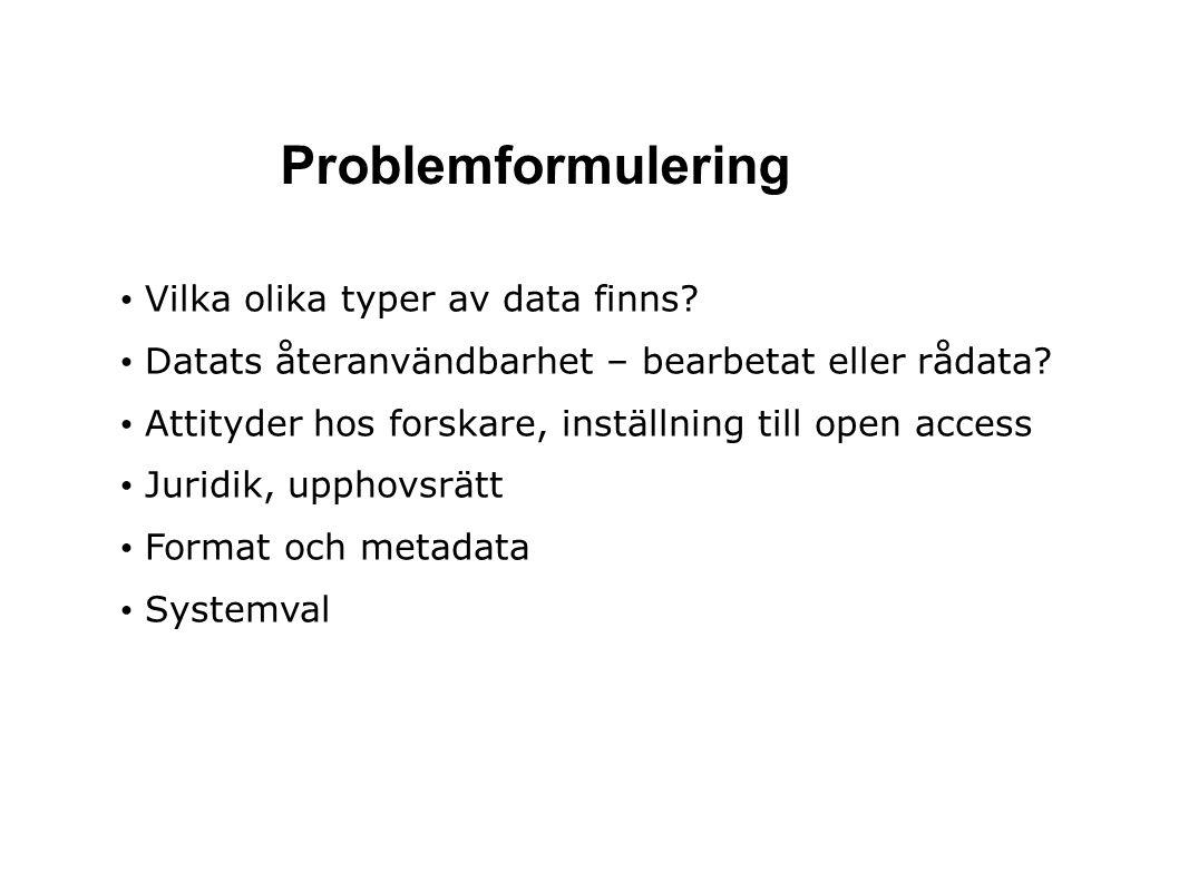 Problemformulering • Vilka olika typer av data finns.